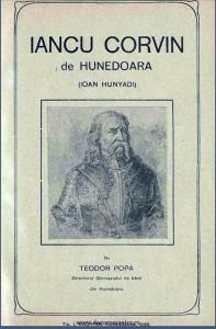 Una dintre cărţile vechi despre Iancu de Hunedoara a fost scrisă de un hunedorean, profesorul Teodor Popa